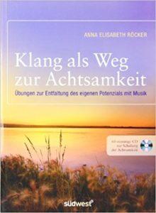 Anna Röcker Klang als Weg zur Achtsamkeit