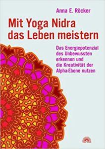 Anna Röcker Mit Yoga-Nidra das Leben meistern