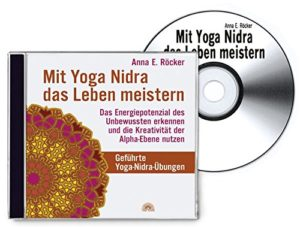 Anna Röcker Mit Yoga Nidra das Leben meistern CD