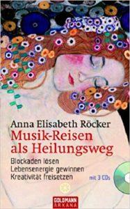 Anna Röcker Musik Reisen als Heilungsweg Buch