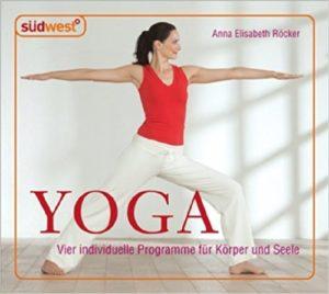Anna Röcker - Yoga CD - Yoga zum Hören und Üben. Individuelle Programme für Körper und Seele