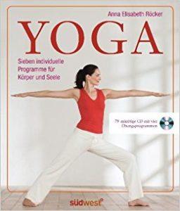 Anna Röcker Yoga Sieben individuelle Programme für Körper und Seele