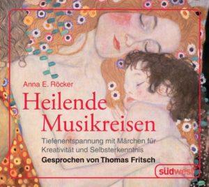 Anna Röcker heilende Musikreisen CD