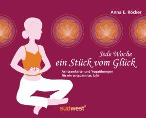 Jede Woche ein Stueck vom Glueck von Anna Elisabeth Roecker