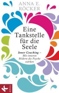 Eine Tankstelle fuer die Seele von Anna E Roecker