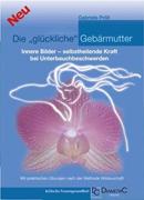 Mag. Dr. Gabriele Pröll Die glückliche Gebärmutter Diametric Verlag